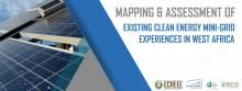 Mapping and Assessment of Existing Clean Energy Mini-Grid Experiences